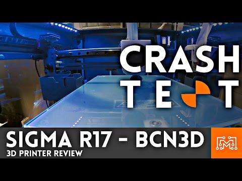 Sigma R17 (by BCN3D) 3d printer Review // Crash Test