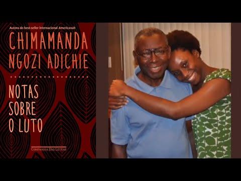 Notas sobre o luto  ?Chimamanda Ngozi Adichie me fazendo chorar horrores