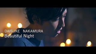 Beautiful Night / 中村泰輔_Daisuke Nakamura