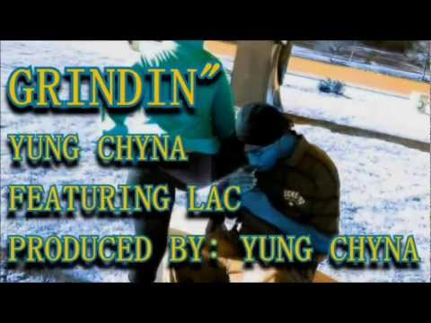 GRINDIN featuring YUNG CHYNA &  LAC