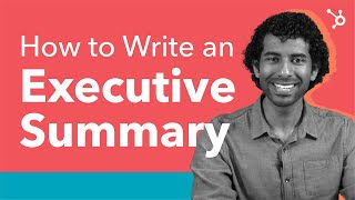 How to Write an Executive Summary - Start to Finish.
