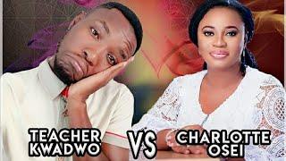 Teacher Kwadwo interviews Charlotte Osei(sacking wahala)
