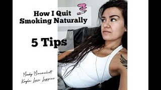 HOW I QUIT SMOKING NATURALLY | 5 TIPS TO QUIT COLD TURKEY