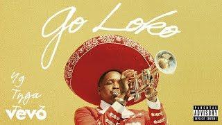YG   Go Loko (1 Hour Loop) Ft. Tyga, Jon Z