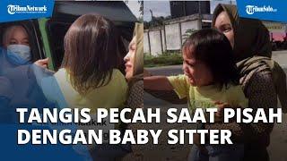 VIRAL Momen Haru Bocah Ditinggal Baby Sitter Pulang Kampung, Tak Mau Lepas hingga ke Terminal