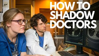 How To Shadow Doctors | Medical School Advice
