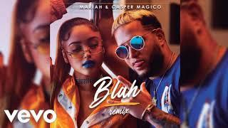 Mariah Ft Casper Magico   Blah (Oficial Remix)
