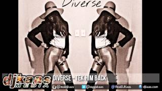 Diverse - Tek Him Back [Intoxxicated Riddim] Dancehall 2015