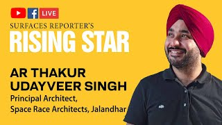 LIVE: SR Rising Star - Ar. Thakur Udayveer Singh, @Spaceracearchitects | SURFACES REPORTER