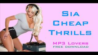 Sia ft. Sean Paul Cheap Thrills MP3 Free Download Link 320Kbps MP3 Lovers