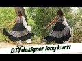 DIY designer layered long kurti   how to make anarkali kurti at home