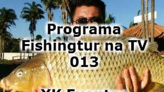 Pesqueiro Xiko Karpa - Programa Fishingtur na TV 013