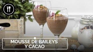 MOUSSE de BAILEYS y CACAO, el broche de oro perfecto de cualquier comida o cena