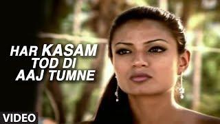 Har Kasam Tod Di Aaj Tumne (Full Video Song) - Agam