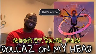 REACTION to GUNNA | DOLLAZ ON MY HEAD | FT. YOUNG THUG