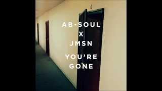 Ab-Soul - You're Gone (Prod. JMSN)