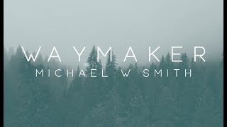 Michael W. Smith   Waymaker Ft. Vanessa Campagna & Madelyn Berry