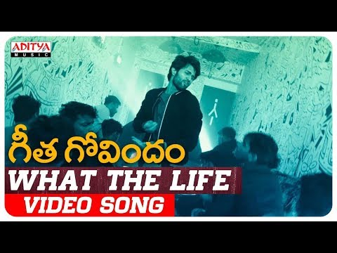 What The Life Video Song | Geetha Govindam Songs | Vijay Devarakonda, Rashmika Mandanna