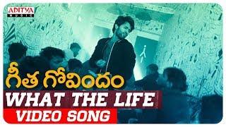 What The Life Video Song | Geetha Govindam Songs | Vijay