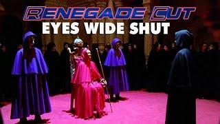 Eyes Wide Shut   Renegade Cut