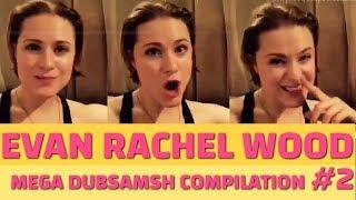 EVAN RACHEL WOOD DUBSMASH MEGA COMPILATION #2