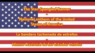 Himno Nacional de los Estados Unidos - National Anthem of USA (EN/ES Letra)