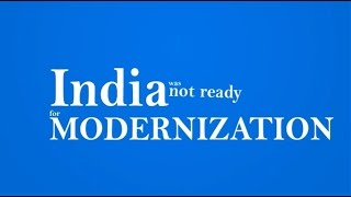 India was not ready for modernization