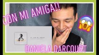 """""""CON MI AMIGA"""" - Daniela Darcourt Audio Video REACCIÓN🔥"""