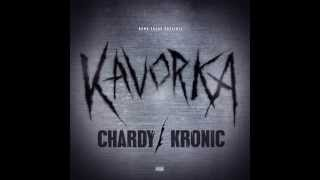 Chardy and Kronic - Kavorka
