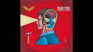 Dead Fish   Ponto Cego [2019] [FULL ALBUM]