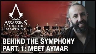 Assassin's Creed: Behind the Symphony - Meet with Aymar | Episode 1 | Ubisoft [NA]