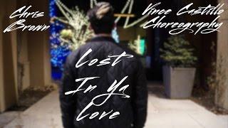 "Vince Castillo | ""Lost In Ya Love"" - Chris Brown | Choreography"