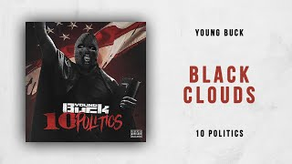 Young Buck   Black Clouds (10 Politics)