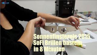 SoFi Schnellbrille: Sonnenfinsternis-Brille basteln in 8 Minuten (2015)