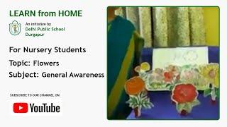 Nursery   Flowers   General Awareness   General Knowledge   Teacher: Moitrayee Banik   DPS Durgapur