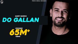 LETS TALK (DO GALLAN ) | Full Video | GARRY SANDHU