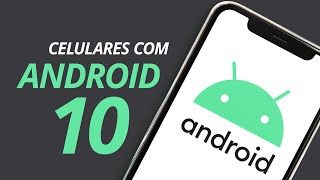 Quais celulares serão atualizados para Android 10?