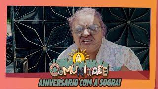 ANIVERSARIO COM A SOGRA!