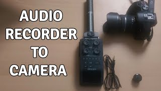 How To Connect Your Audio Recorder To Your Camera