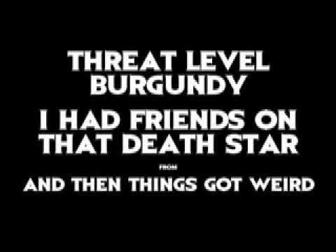Threat Level Burgundy - I Had Friends on That Death Star...