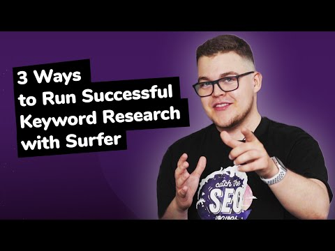 3 Ways to Run Successful Keyword Research with Surfer
