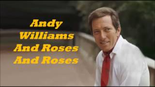 Andy Williams........And Roses And Roses.