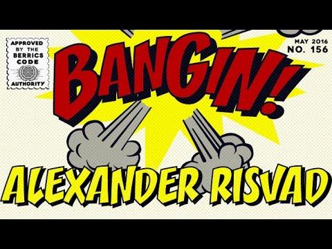 Alexander Risvad - Bangin!