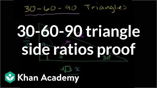 30-60-90 Triangle Side Ratios Proof | Right Triangles And Trigonometry | Geometry | Khan Academy