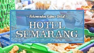 Rekomendasi Kuliner Dekat Hotel Bintang 5 di Semarang, yang Wajib Dicoba