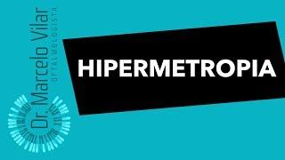 Hipermetropia - Vídeos | Dr. Marcelo Vilar