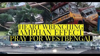 AMPHAN|| HEART-WRENCHING GLIMPSES OF AFFECTED AREAS OF KOLKATA, WEST BENGAL||PRAY FOR WEST BENGAL||