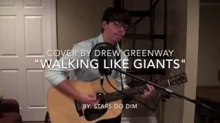 Walking Like Giants - Stars Go Dim (Acoustic Cover by Drew Greenway)