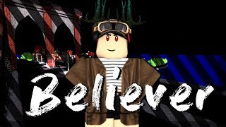 Music Video Roblox Imagine Dragons Believer Free Video Search Site