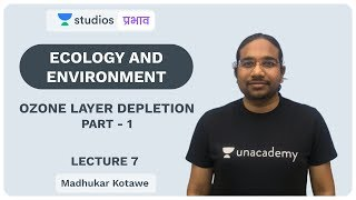 L7: Ozone Layer Depletion (Part-1) I Ecology and Environment | UPSC CSE - Hindi | Madhukar Kotawe